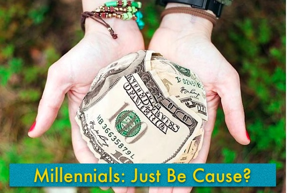photo of hands with text overlay Millennials: Just Be Cause?
