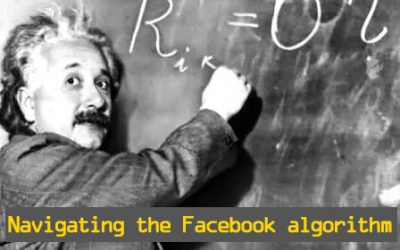 Facebook's Ever-Changing Algorithm: 6 Tips to Help Your Content Get Noticed